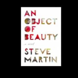 Steve Martin Book- An Object of Beauty
